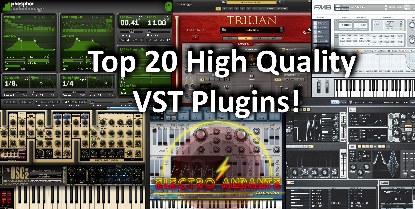 Top 20 High Quality VST Plugins! 2019 | Electro Andante ®️